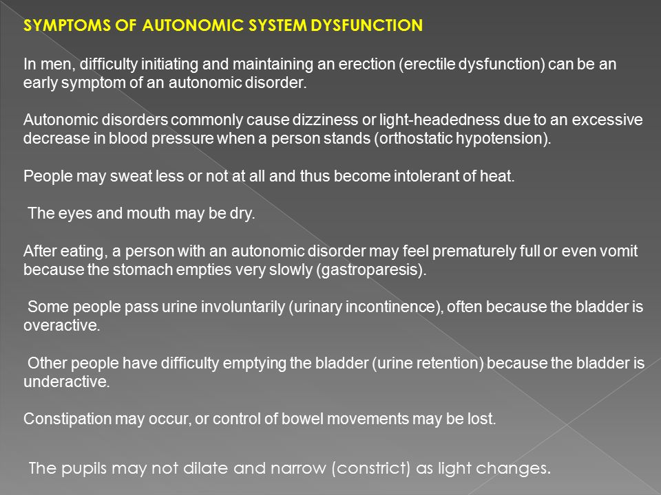 Symptoms of autonomic system dysfunction