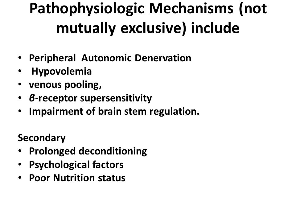 Pathophysiologic Mechanisms (not mutually exclusive) include