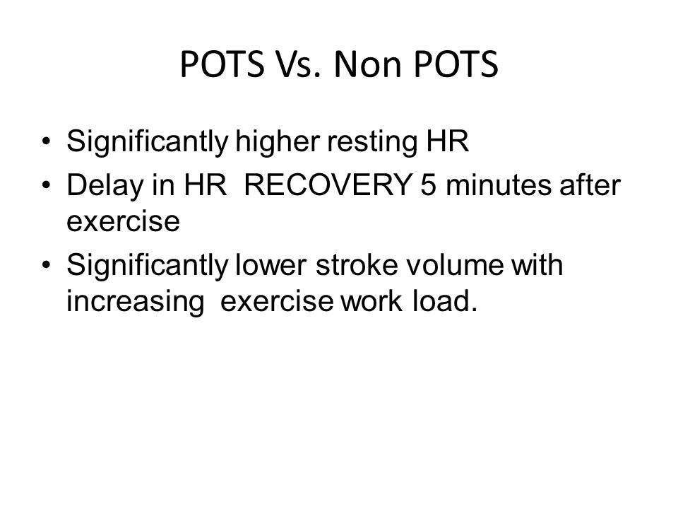 POTS Vs. Non POTS Significantly higher resting HR