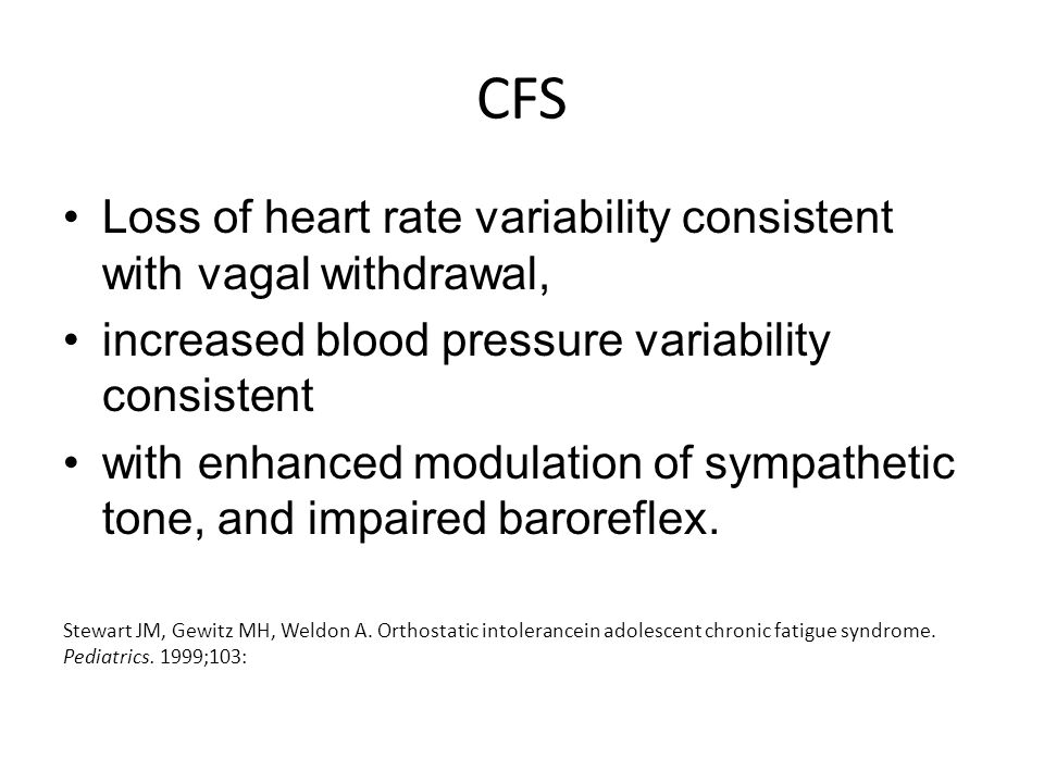 CFS Loss of heart rate variability consistent with vagal withdrawal,