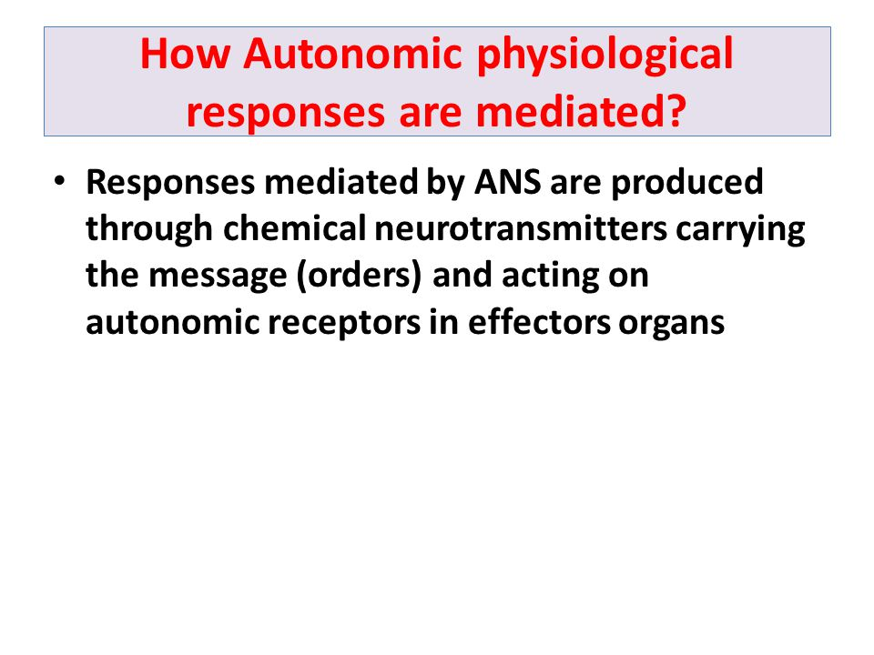 How Autonomic physiological responses are mediated