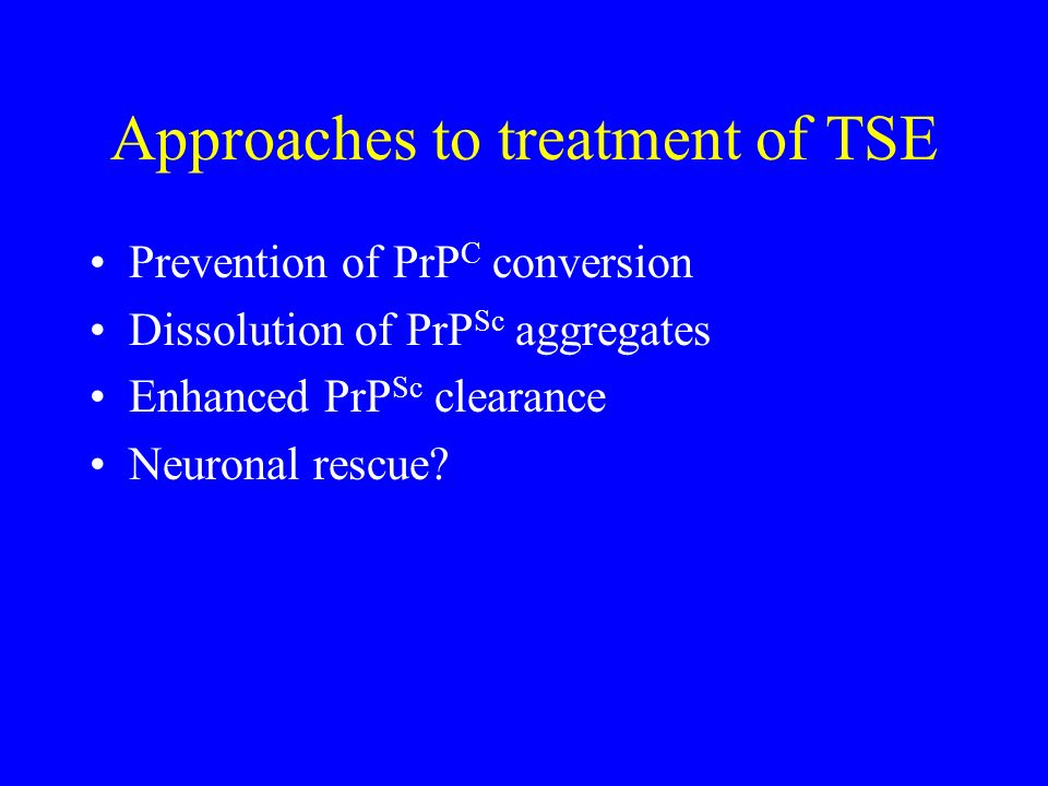 Approaches to treatment of TSE