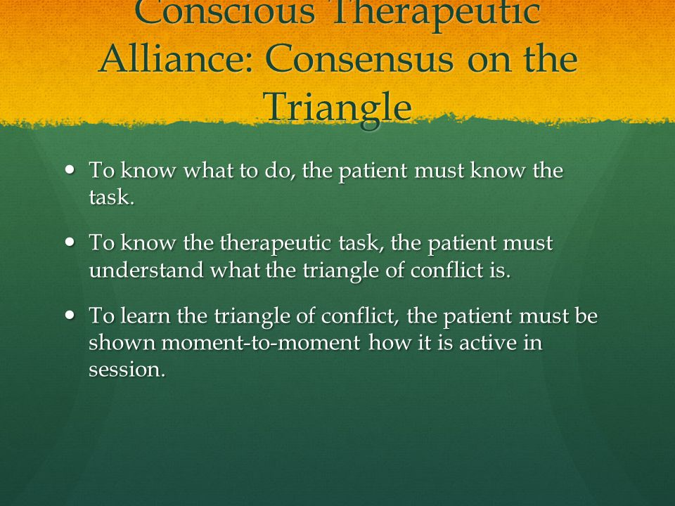Conscious Therapeutic Alliance: Consensus on the Triangle