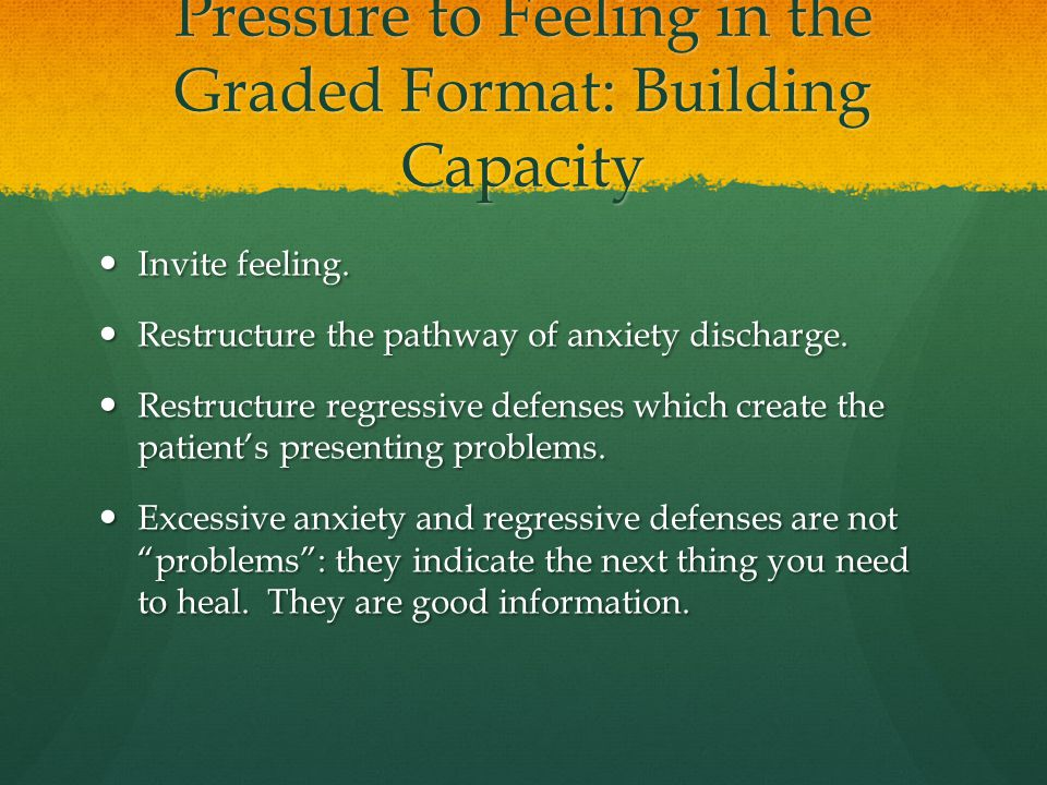 Pressure to Feeling in the Graded Format: Building Capacity