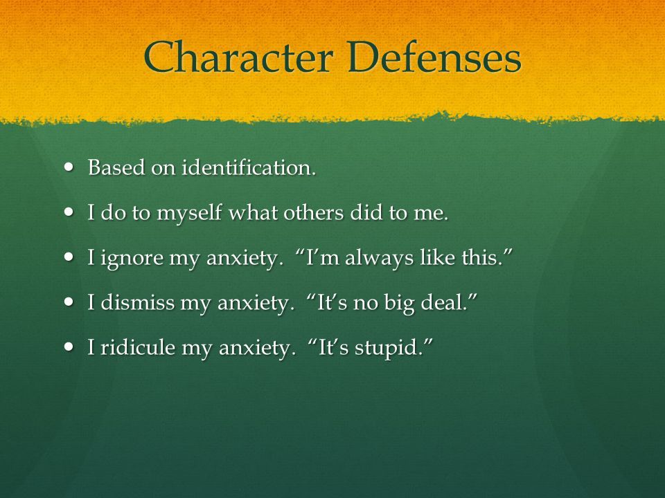 Character Defenses Based on identification.