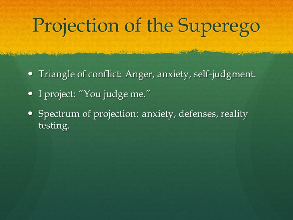 Projection of the Superego