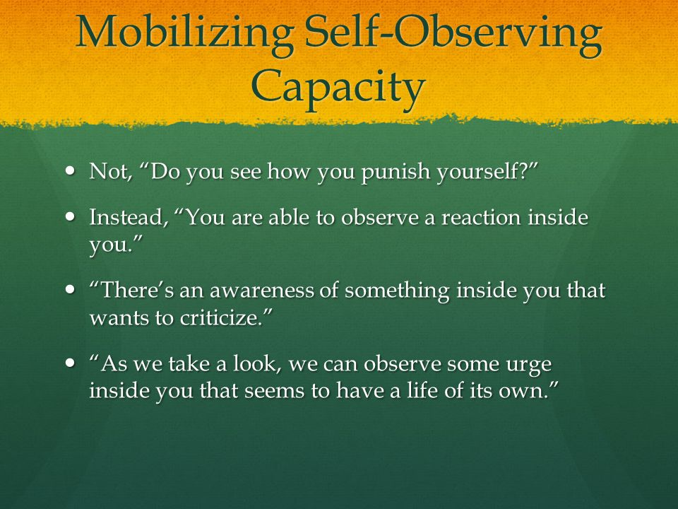 Mobilizing Self-Observing Capacity