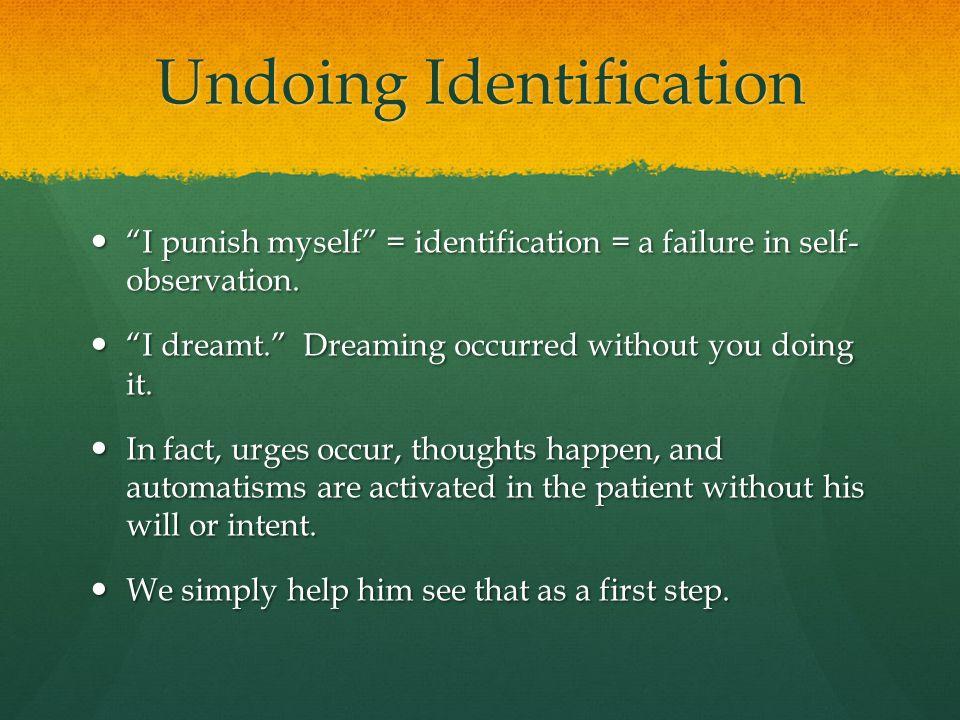 Undoing Identification