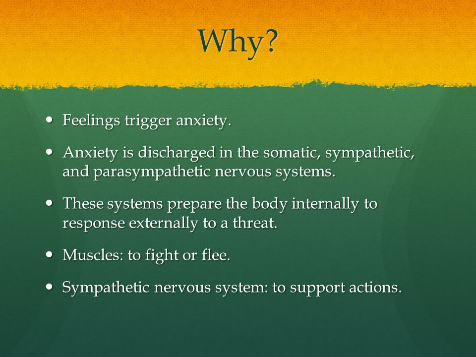 Why Feelings trigger anxiety.