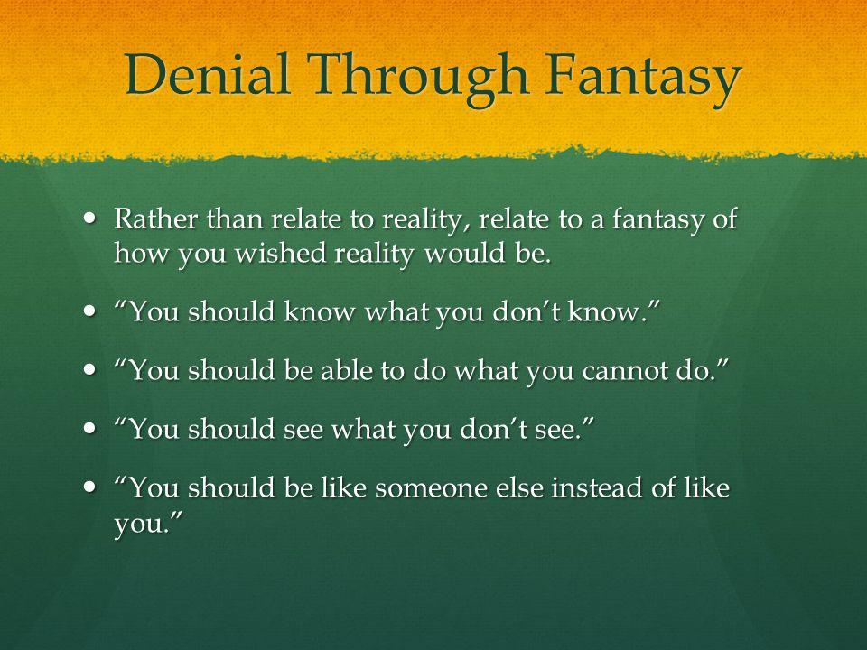 Denial Through Fantasy