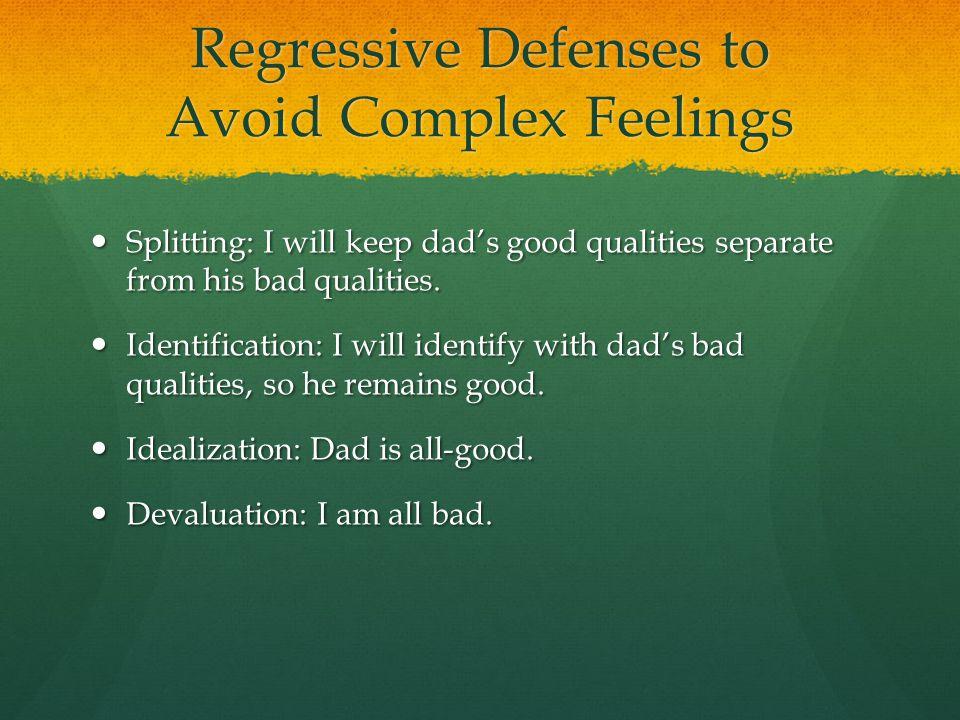 Regressive Defenses to Avoid Complex Feelings