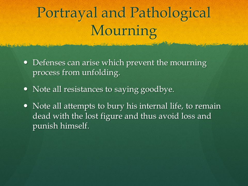 Portrayal and Pathological Mourning