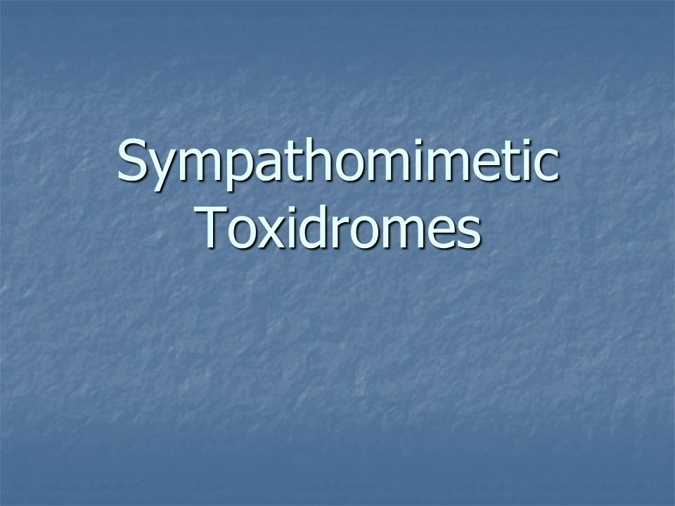 Sympathomimetic Toxidromes