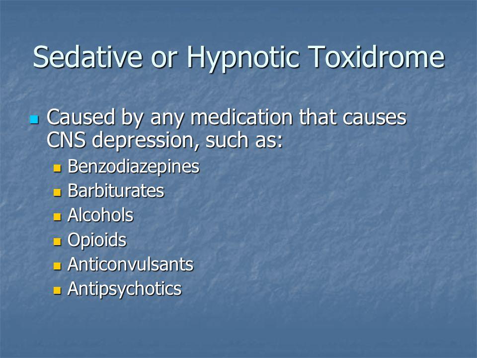 Sedative or Hypnotic Toxidrome