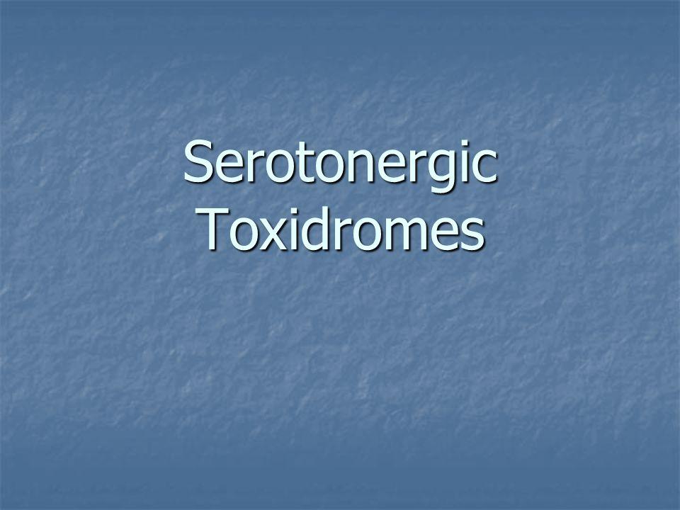 Serotonergic Toxidromes