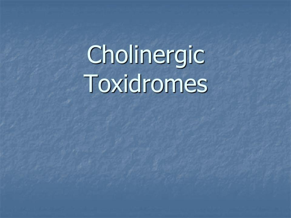 Cholinergic Toxidromes