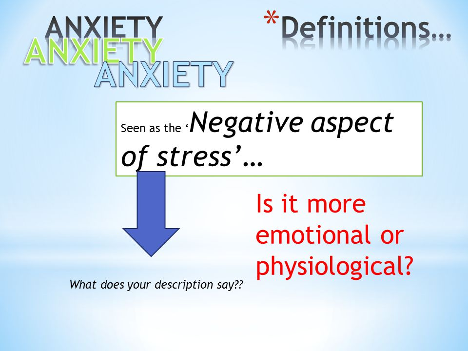 ANXIETY ANXIETY ANXIETY Definitions…