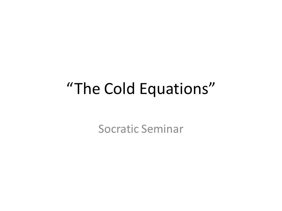 The Cold Equations Socratic Seminar