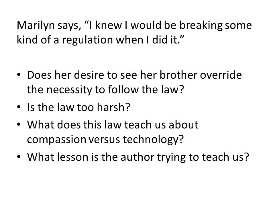 Marilyn says, I knew I would be breaking some kind of a regulation when I did it.