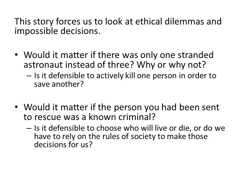 This story forces us to look at ethical dilemmas and impossible decisions.
