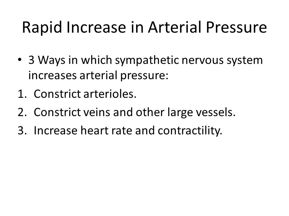 Rapid Increase in Arterial Pressure