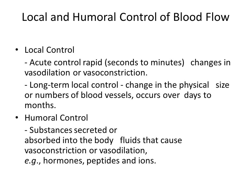 Local and Humoral Control of Blood Flow