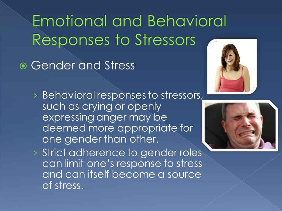 Emotional and Behavioral Responses to Stressors