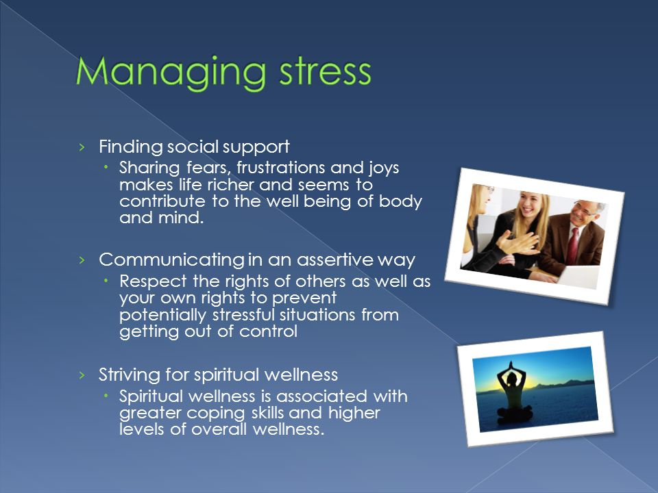 Managing stress Finding social support