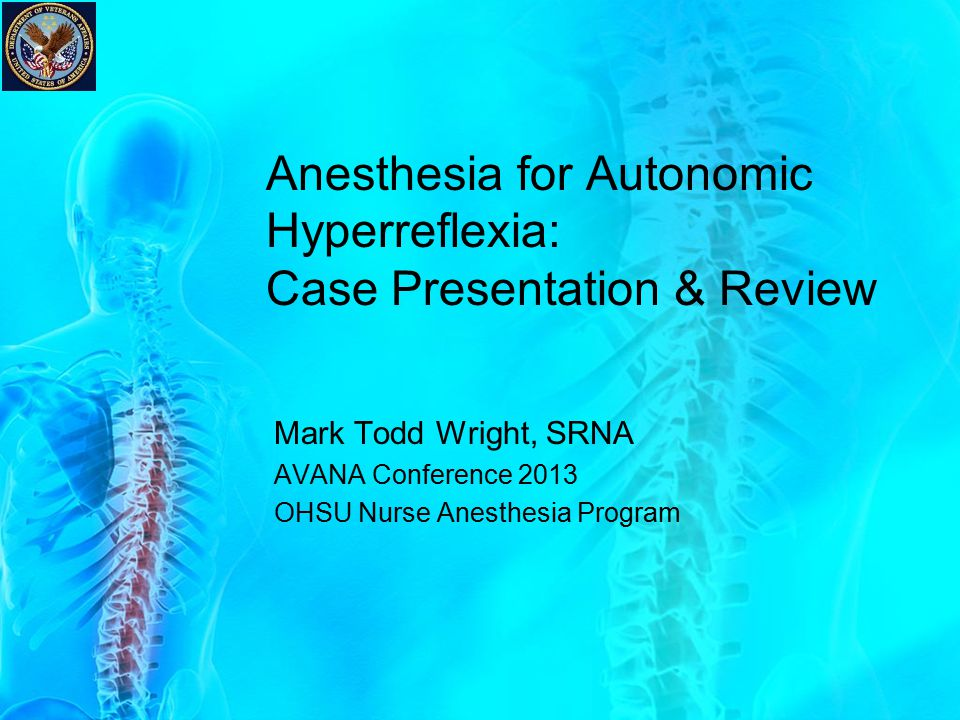 Anesthesia for Autonomic Hyperreflexia: Case Presentation & Review