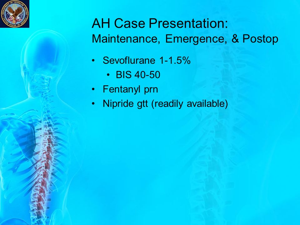 AH Case Presentation: Maintenance, Emergence, & Postop