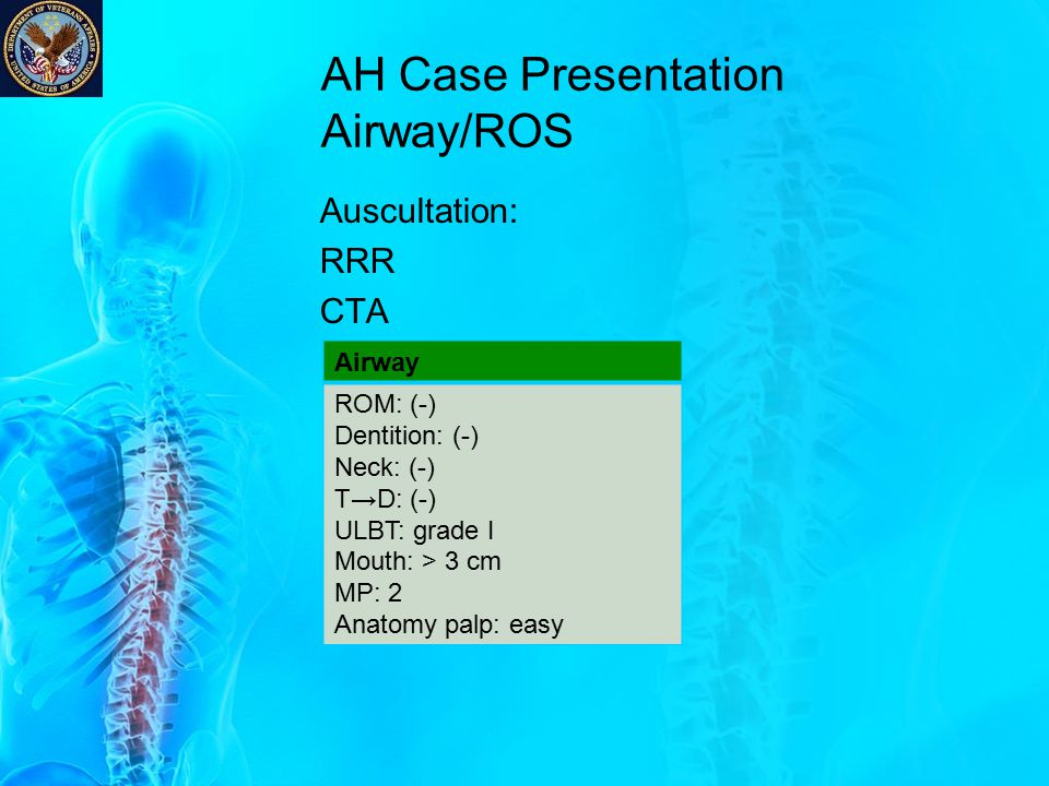 AH Case Presentation Airway/ROS