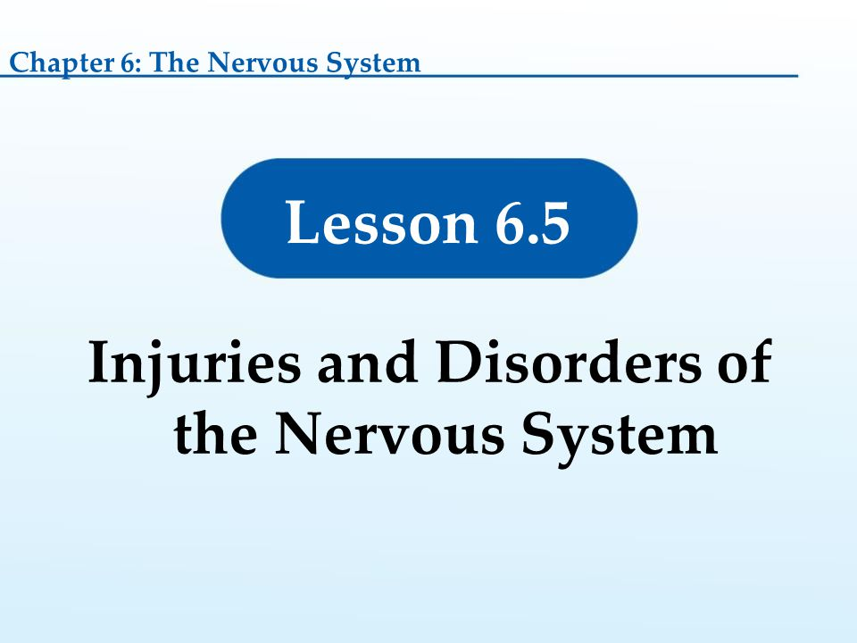 Injuries and Disorders of the Nervous System