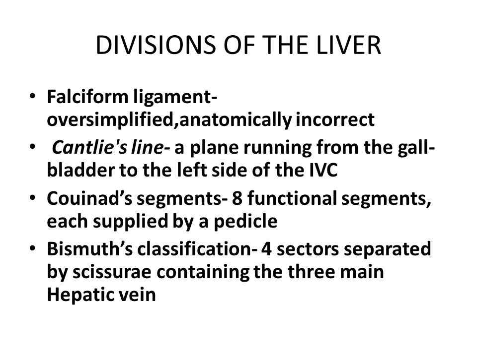 DIVISIONS OF THE LIVER Falciform ligament-oversimplified,anatomically incorrect.