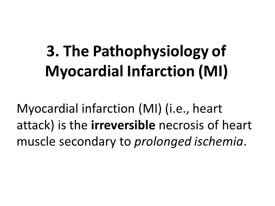3. The Pathophysiology of Myocardial Infarction (MI)