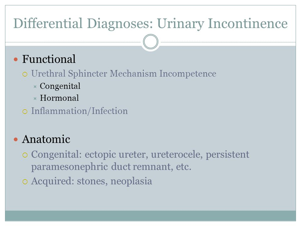Differential Diagnoses: Urinary Incontinence