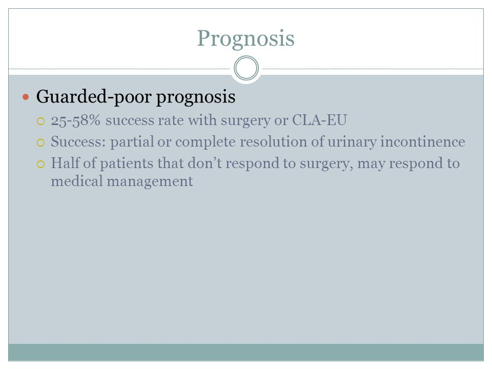 Prognosis Guarded-poor prognosis