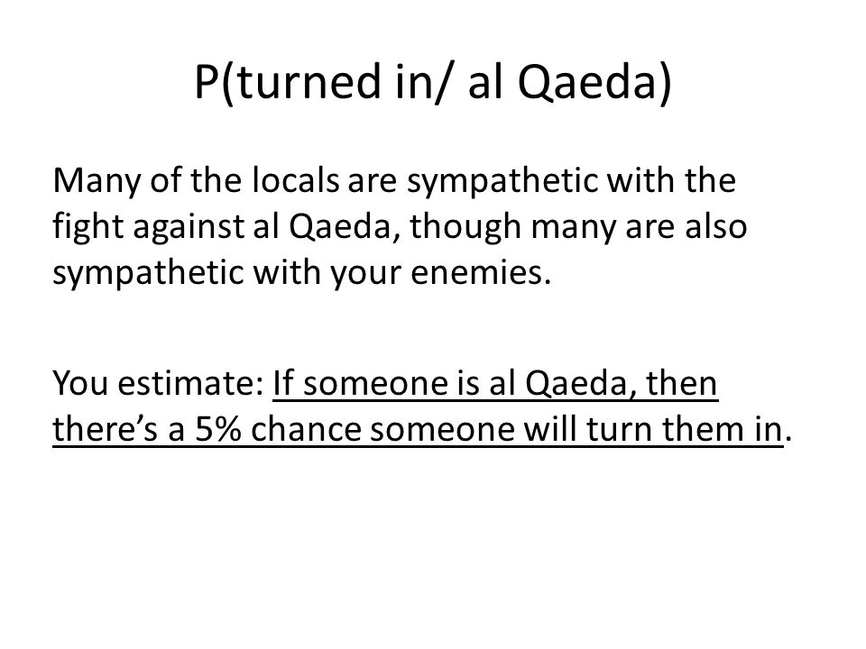 P(turned in/ al Qaeda)