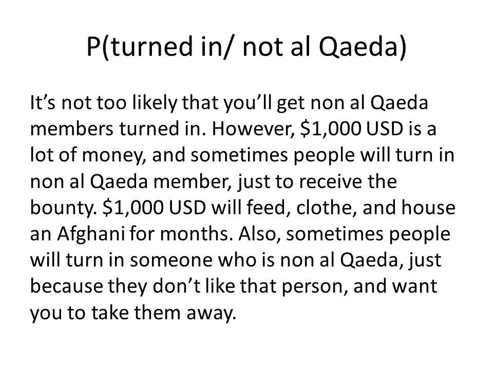 P(turned in/ not al Qaeda)