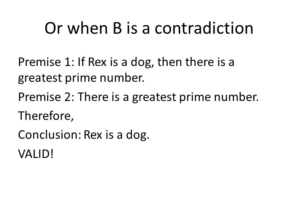 Or when B is a contradiction