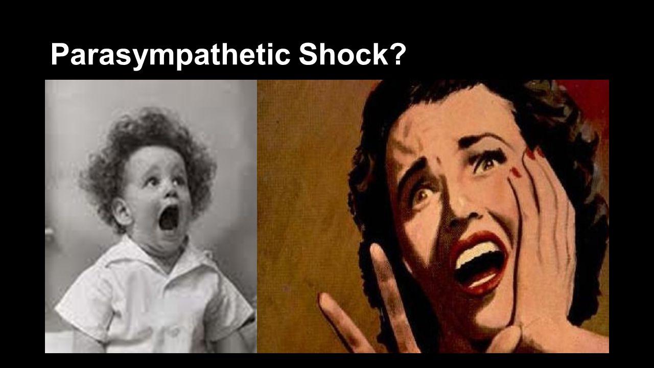 Parasympathetic Shock