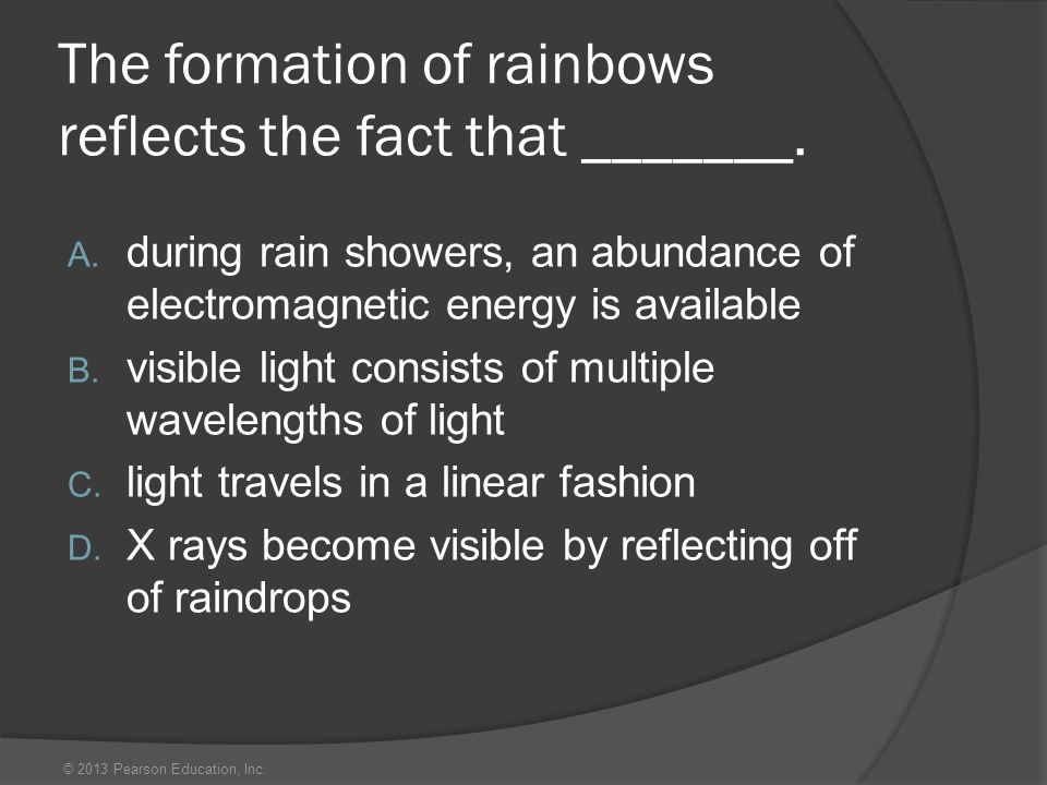 The formation of rainbows reflects the fact that _______.