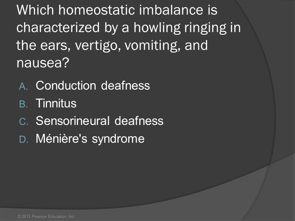 Which homeostatic imbalance is characterized by a howling ringing in the ears, vertigo, vomiting, and nausea