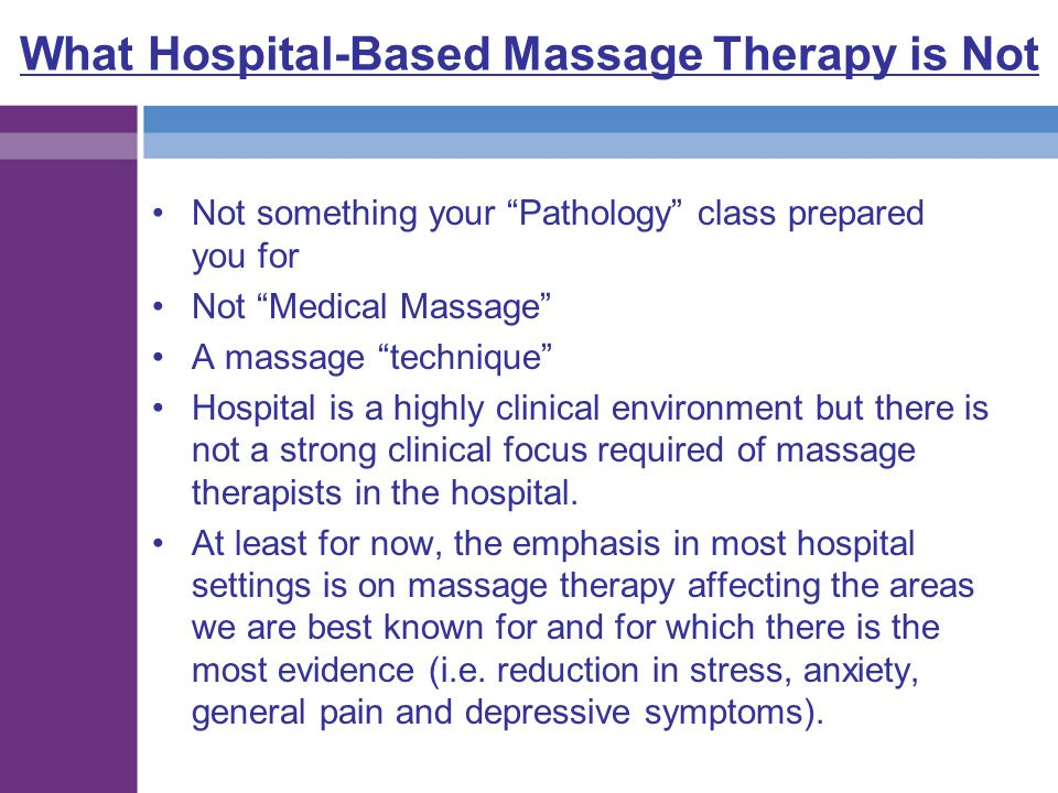 What Hospital-Based Massage Therapy is Not