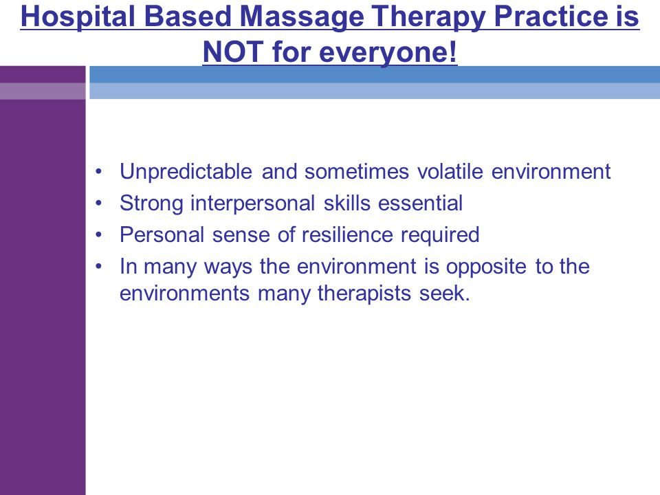 Hospital Based Massage Therapy Practice is NOT for everyone!