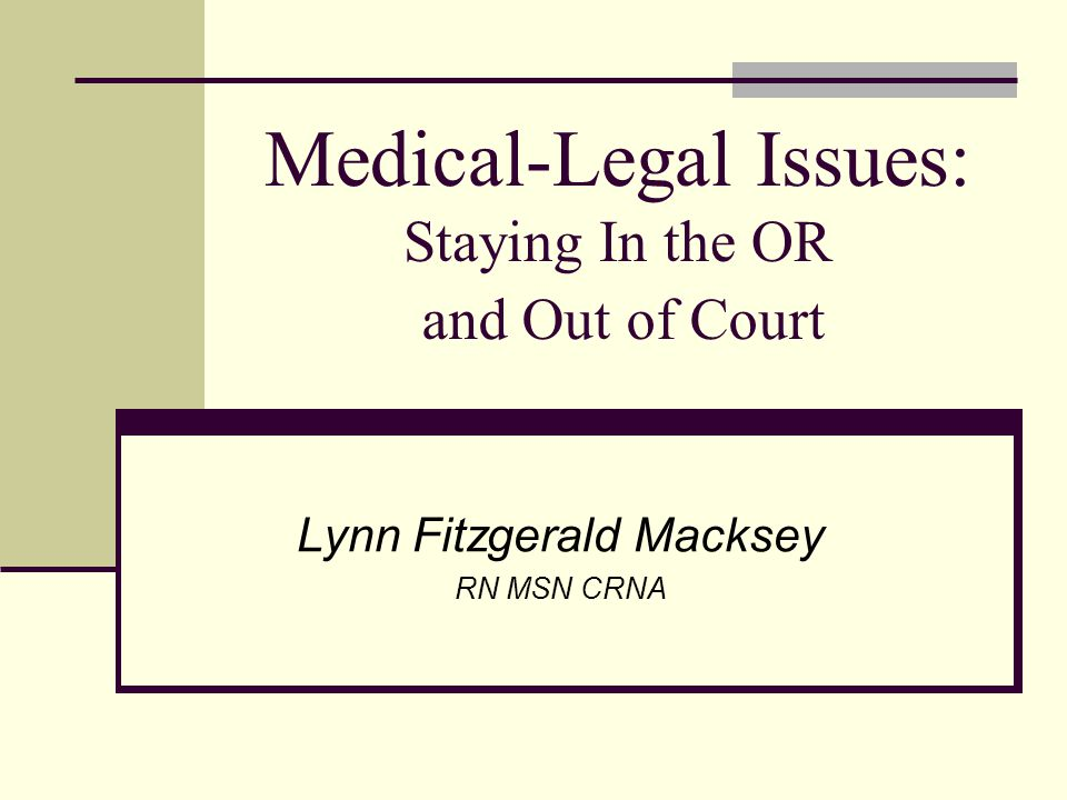 Medical-Legal Issues: Staying In the OR