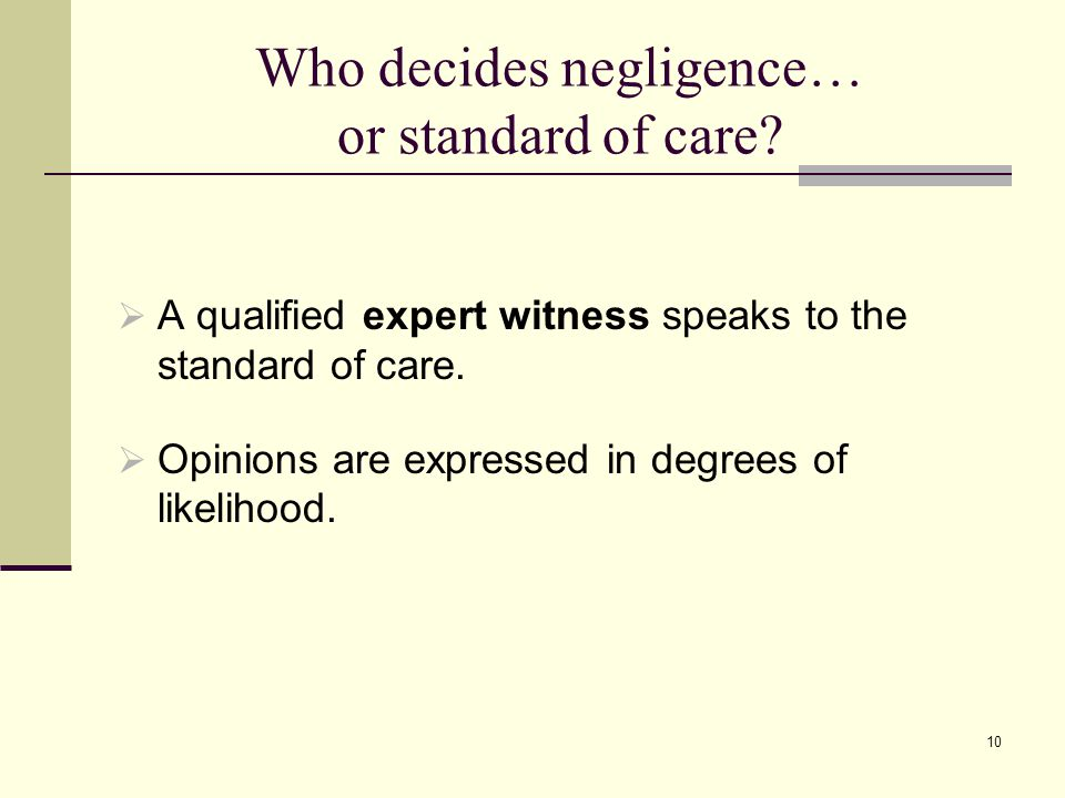 Who decides negligence… or standard of care