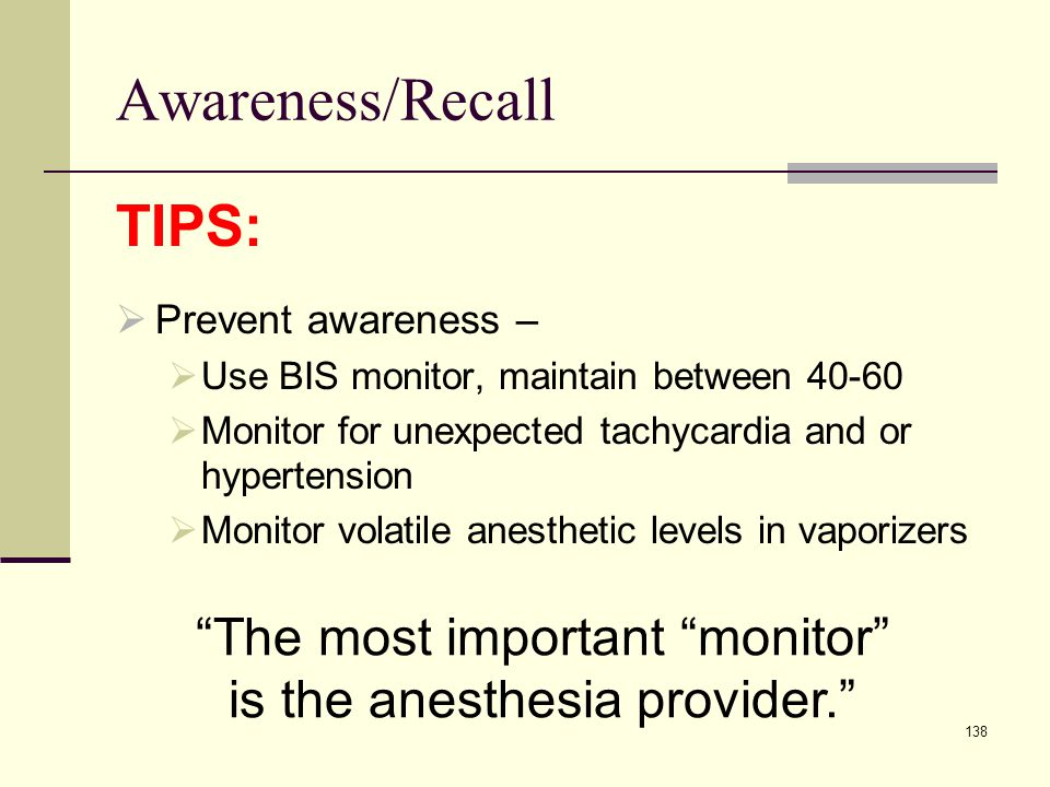 The most important monitor is the anesthesia provider.