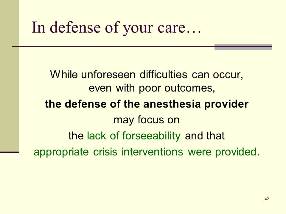 In defense of your care…