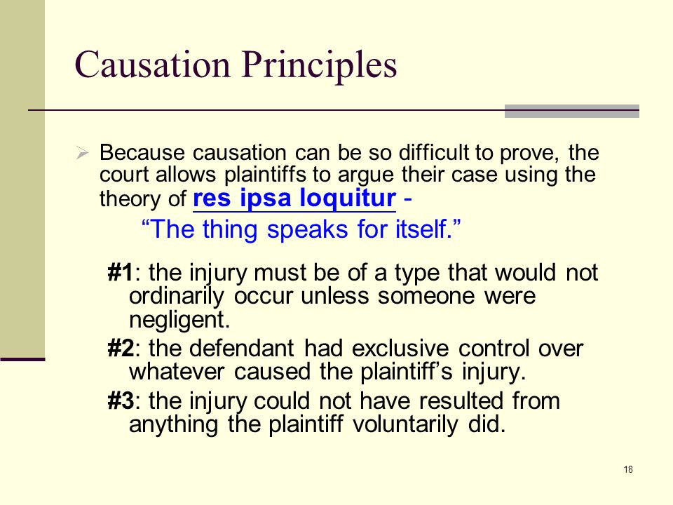 Causation Principles The thing speaks for itself.
