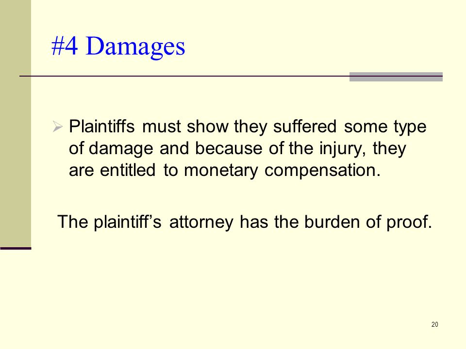 The plaintiff's attorney has the burden of proof.